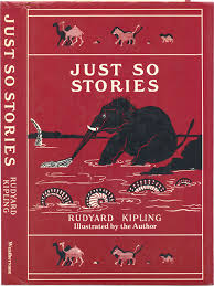 "Kipling was not only a wordsmith but an artist (like his father) who created the illustrations for his ""Just So Stories."""